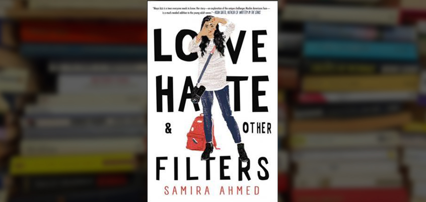 samira ahmed, samira ahmed author, love hate & other filters, love hate and other filters, love hate and other filters book, read love hate and other filters, read love hate and other filters online, love hate filters book, love hate filters review, love hate and other filters review,